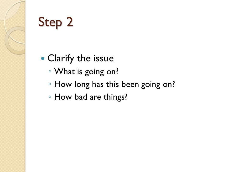 Step 2 Clarify the issue What is going on