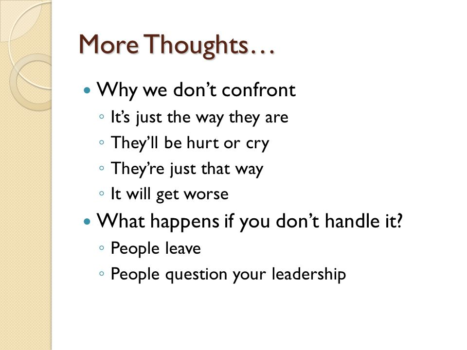 More Thoughts… Why we don't confront