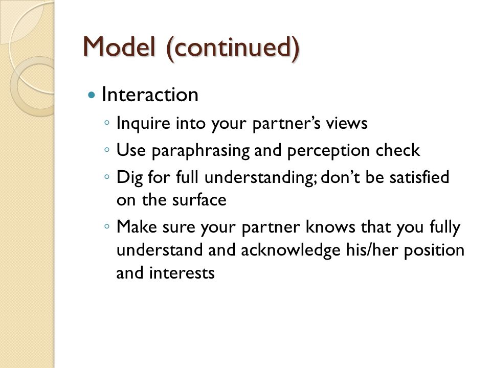 Model (continued) Interaction Inquire into your partner's views