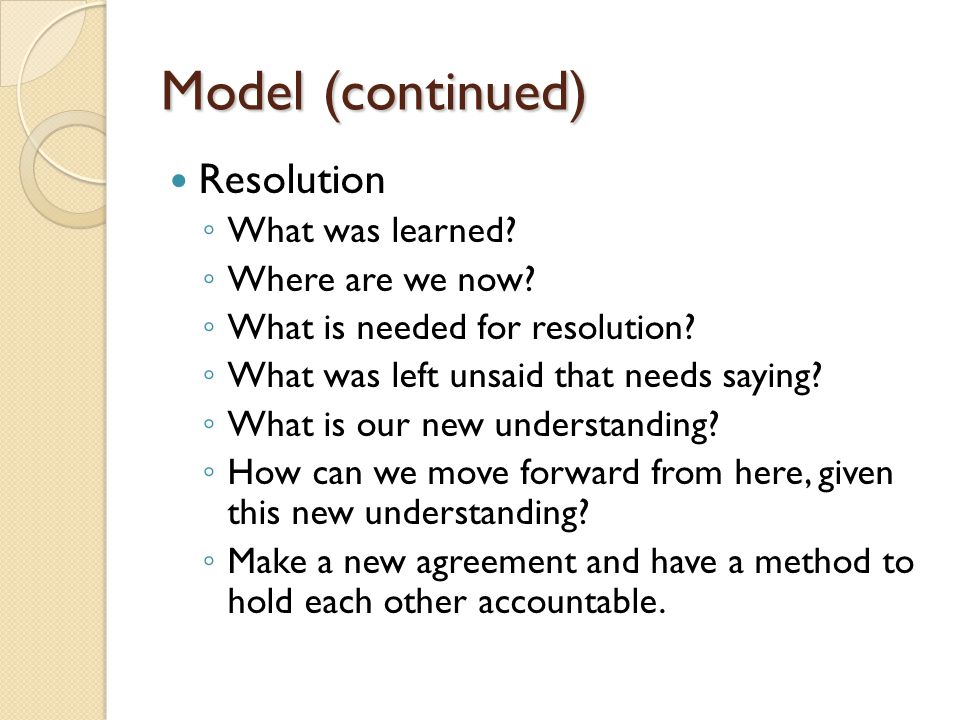 Model (continued) Resolution What was learned Where are we now
