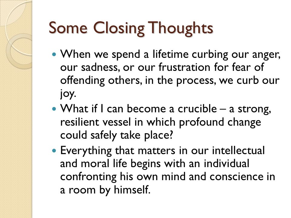 Some Closing Thoughts