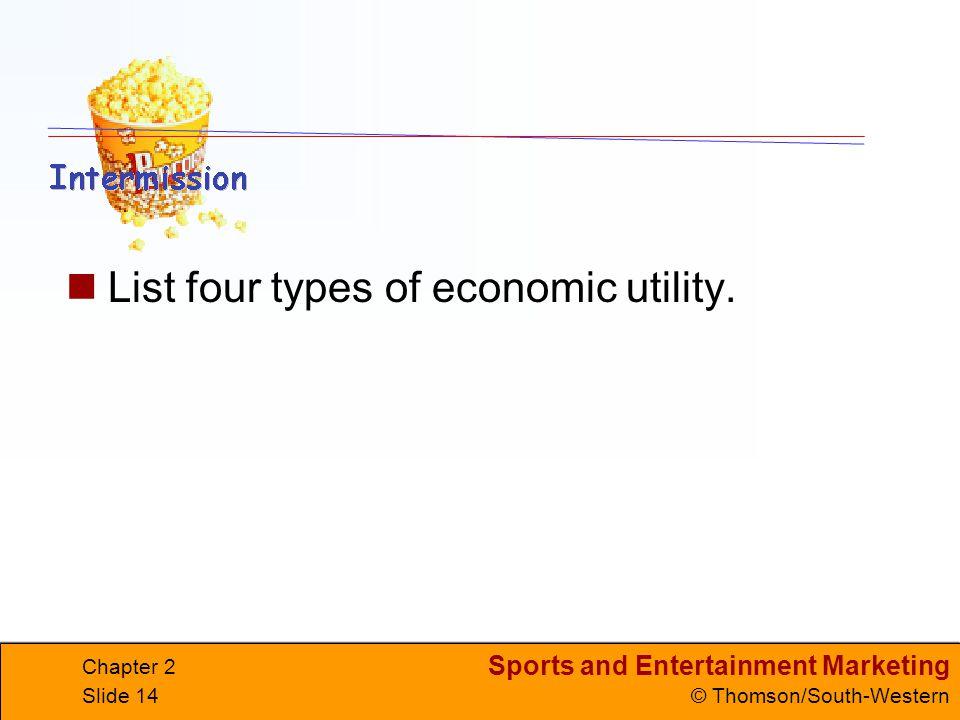 List four types of economic utility.