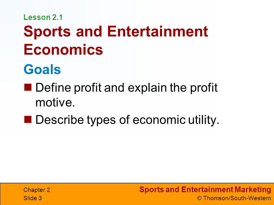 Lesson 2.1 Sports and Entertainment Economics