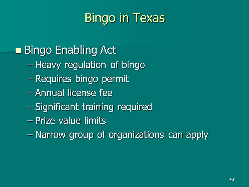 Bingo in Texas Bingo Enabling Act Heavy regulation of bingo