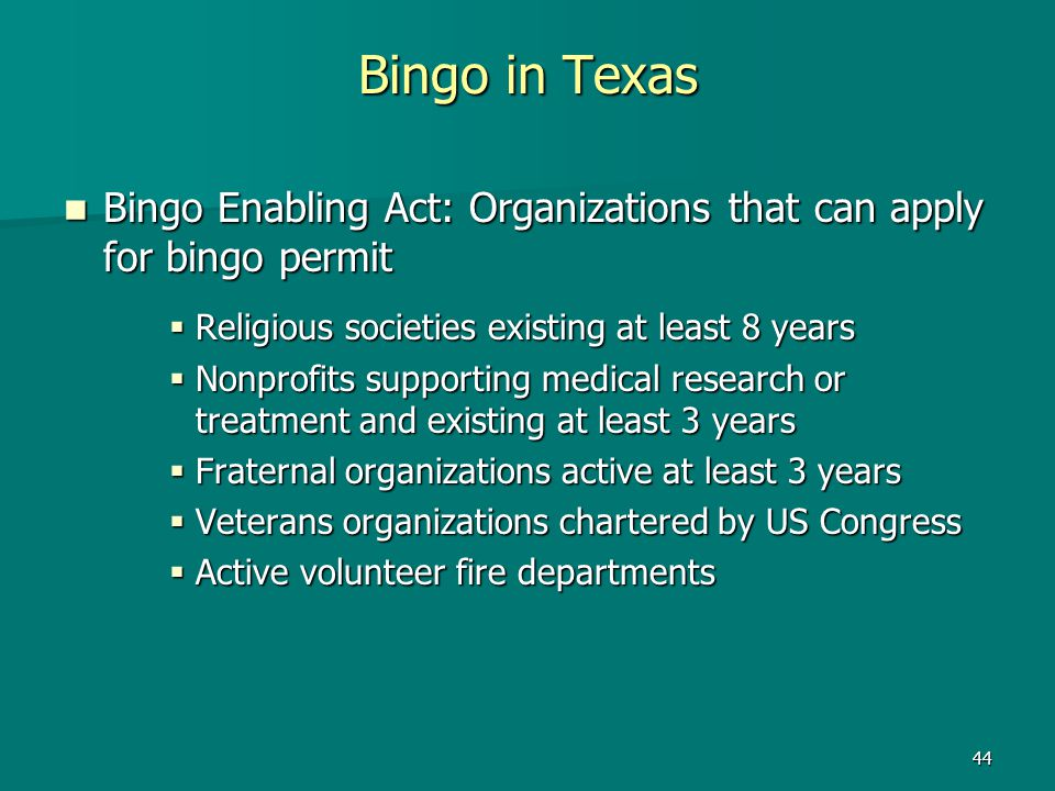 Bingo in Texas Bingo Enabling Act: Organizations that can apply for bingo permit. Religious societies existing at least 8 years.
