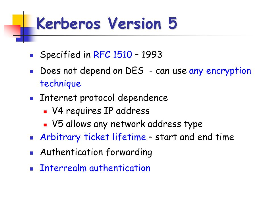 Kerberos Version 5 Specified in RFC 1510 – 1993