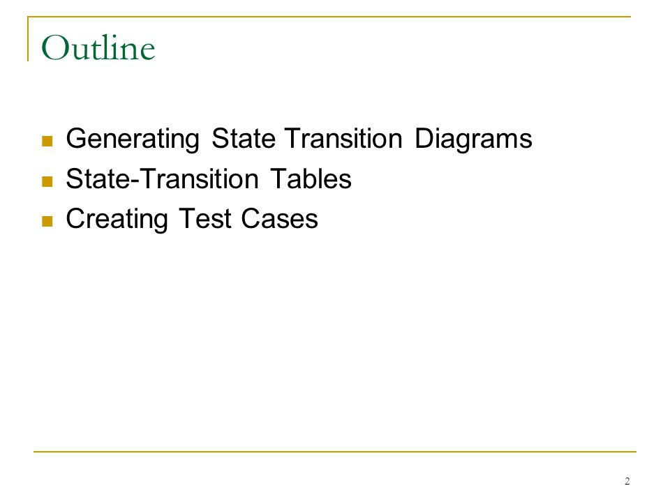 Outline Generating State Transition Diagrams State-Transition Tables