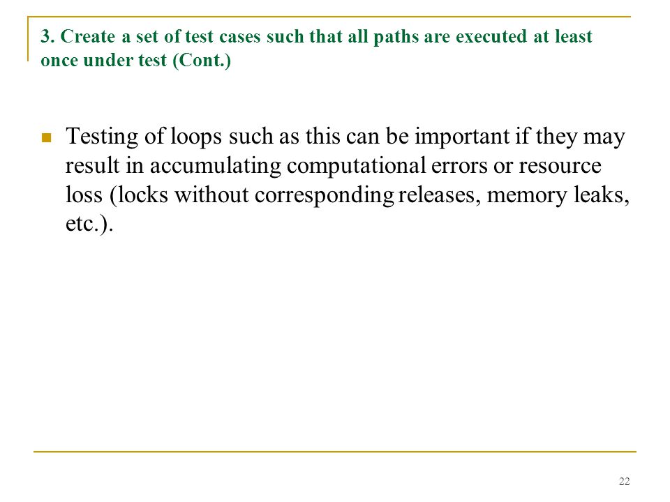 3. Create a set of test cases such that all paths are executed at least once under test (Cont.)