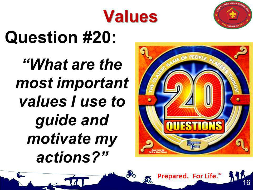 Values Question #20: What are the most important values I use to guide and motivate my actions