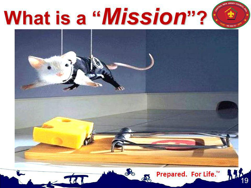 What is a Mission In your own words, what is the definition of Mission (Use flipchart to record responses)