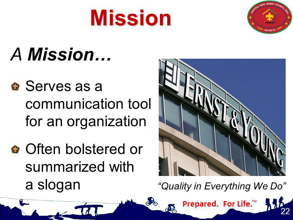 Mission A Mission… Serves as a communication tool for an organization