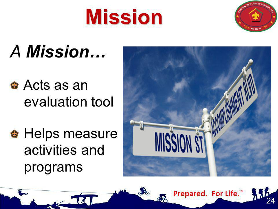 Mission A Mission… Acts as an evaluation tool