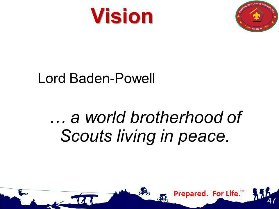 … a world brotherhood of Scouts living in peace.