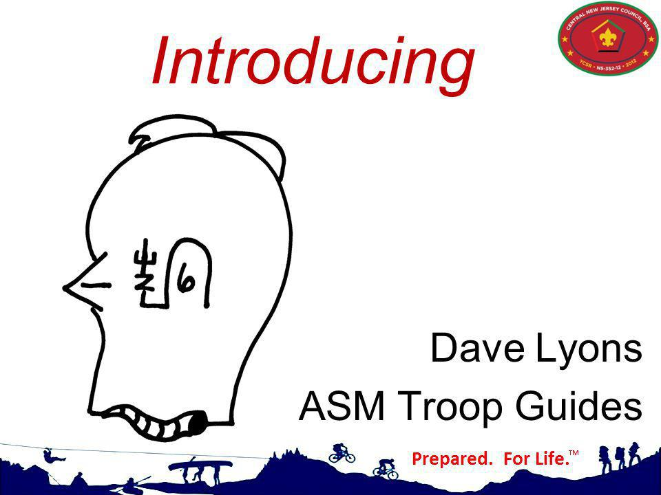 Introducing Dave Lyons ASM Troop Guides Values, Mission, and Vision