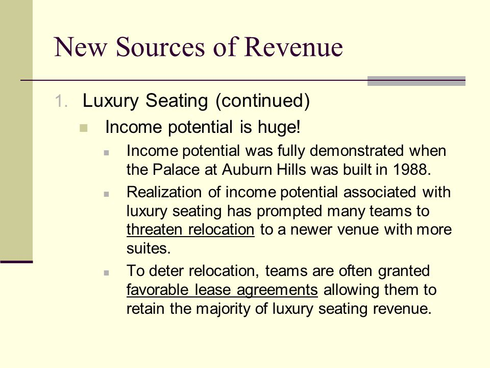 New Sources of Revenue Luxury Seating (continued)