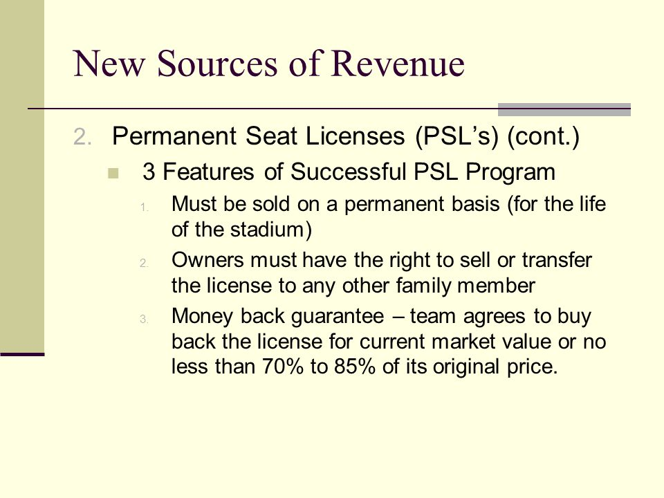 New Sources of Revenue Permanent Seat Licenses (PSL's) (cont.)