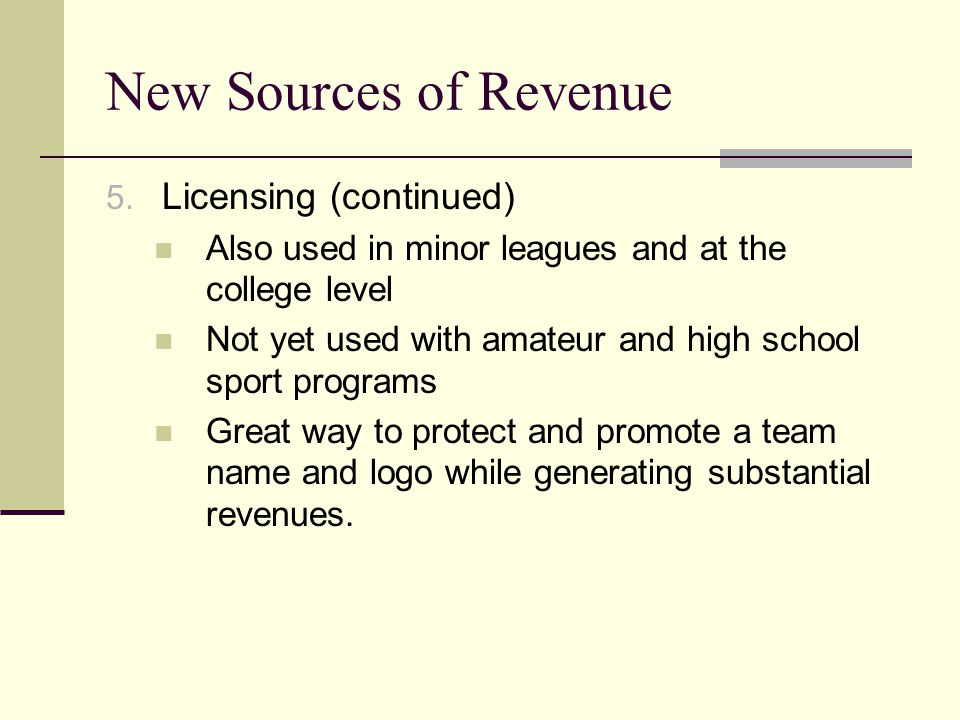 New Sources of Revenue Licensing (continued)