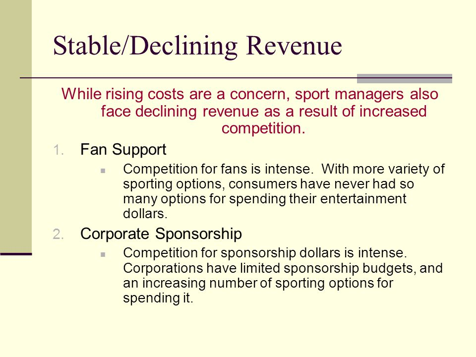 Stable/Declining Revenue