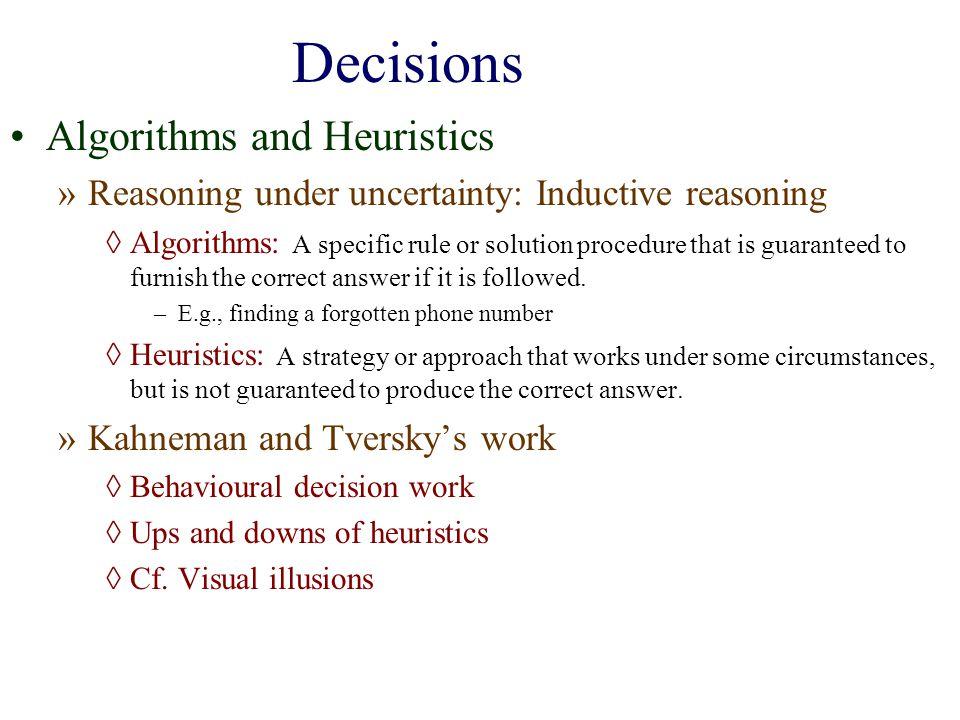 Decisions Algorithms and Heuristics