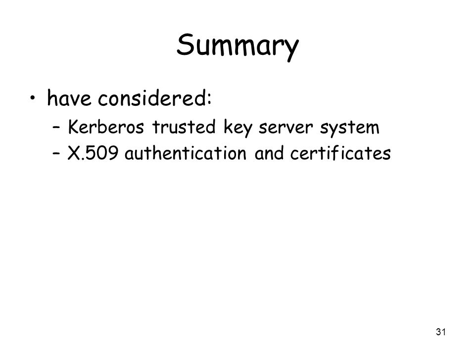 Summary have considered: Kerberos trusted key server system
