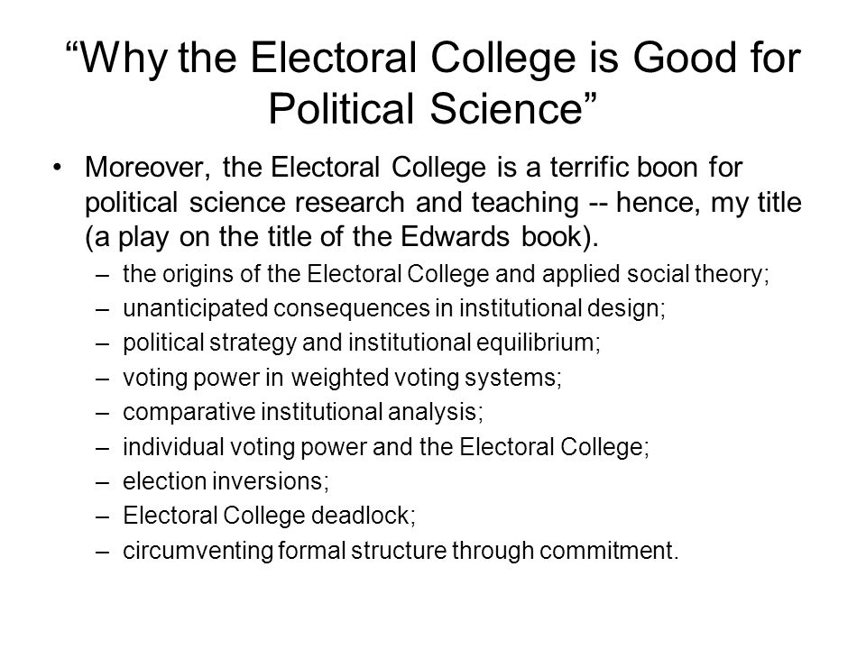 Why the Electoral College is Good for Political Science