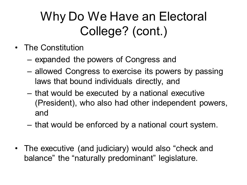 Why Do We Have an Electoral College (cont.)