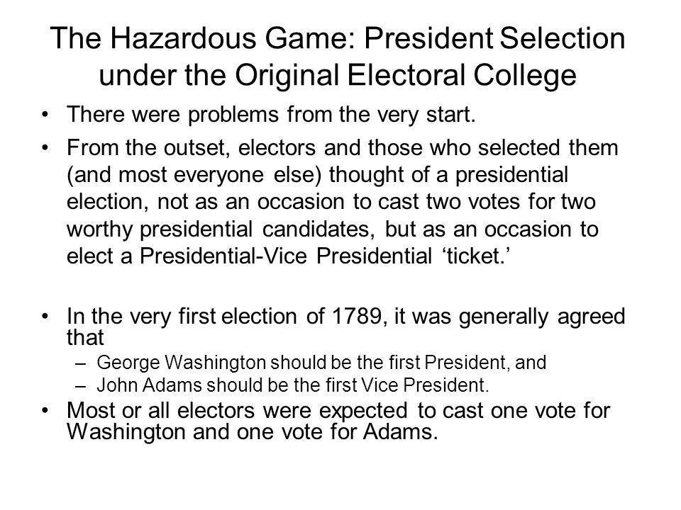 The Hazardous Game: President Selection under the Original Electoral College
