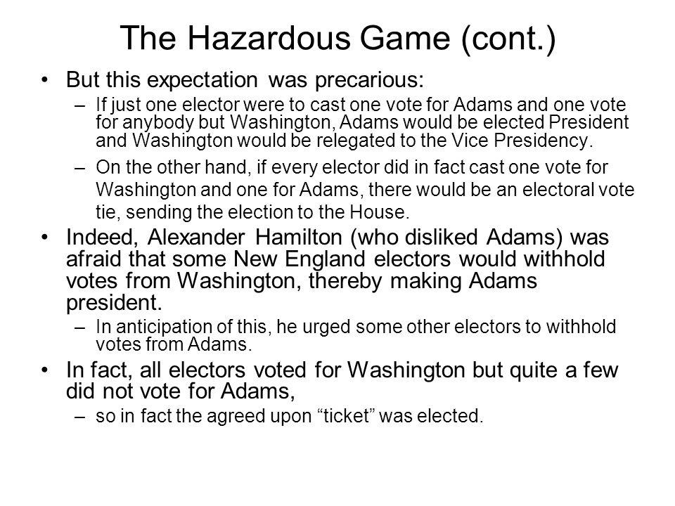 The Hazardous Game (cont.)
