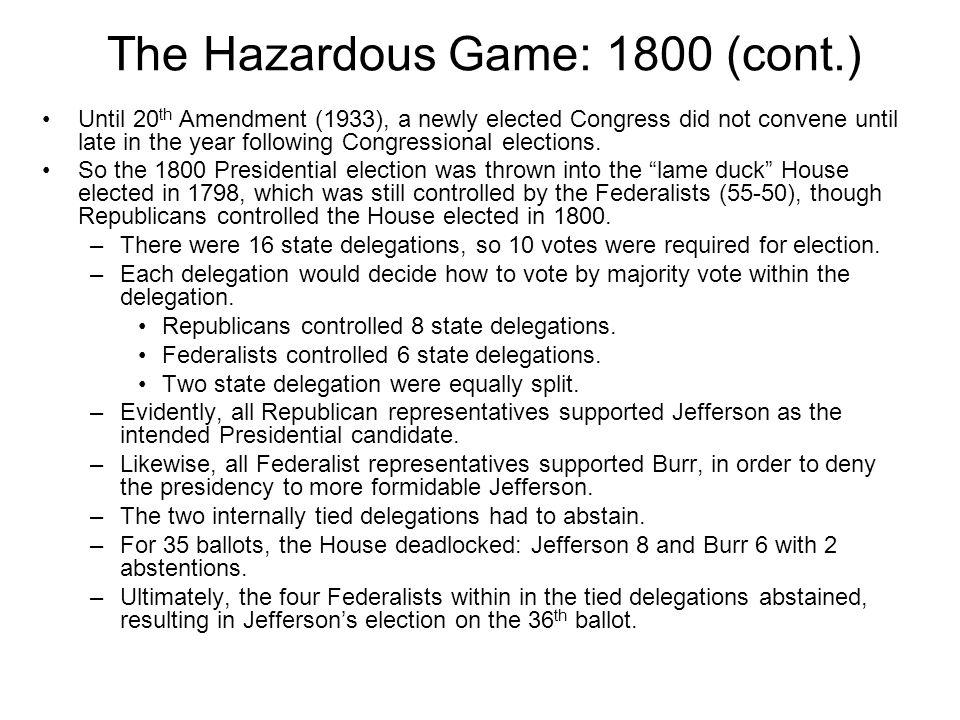The Hazardous Game: 1800 (cont.)