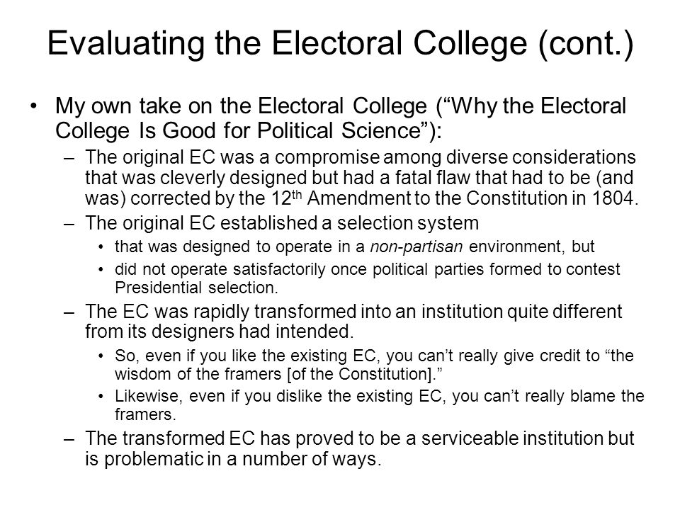 Evaluating the Electoral College (cont.)