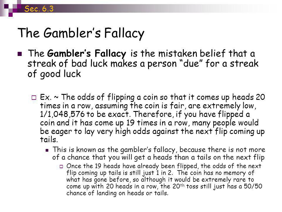 Sec. 6.3 The Gambler's Fallacy.