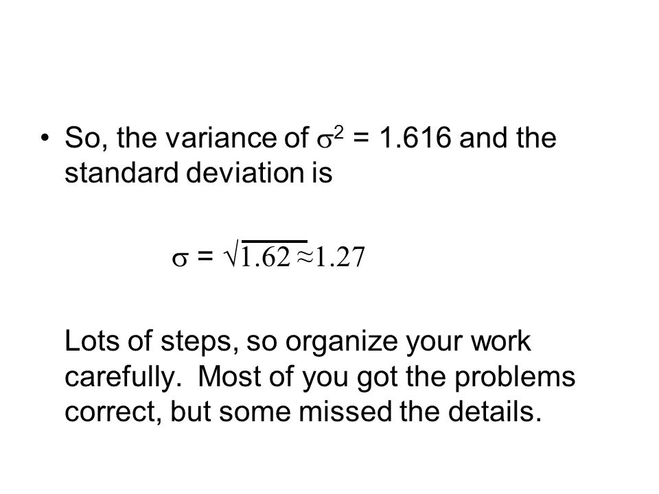 So, the variance of 2 = 1.616 and the standard deviation is