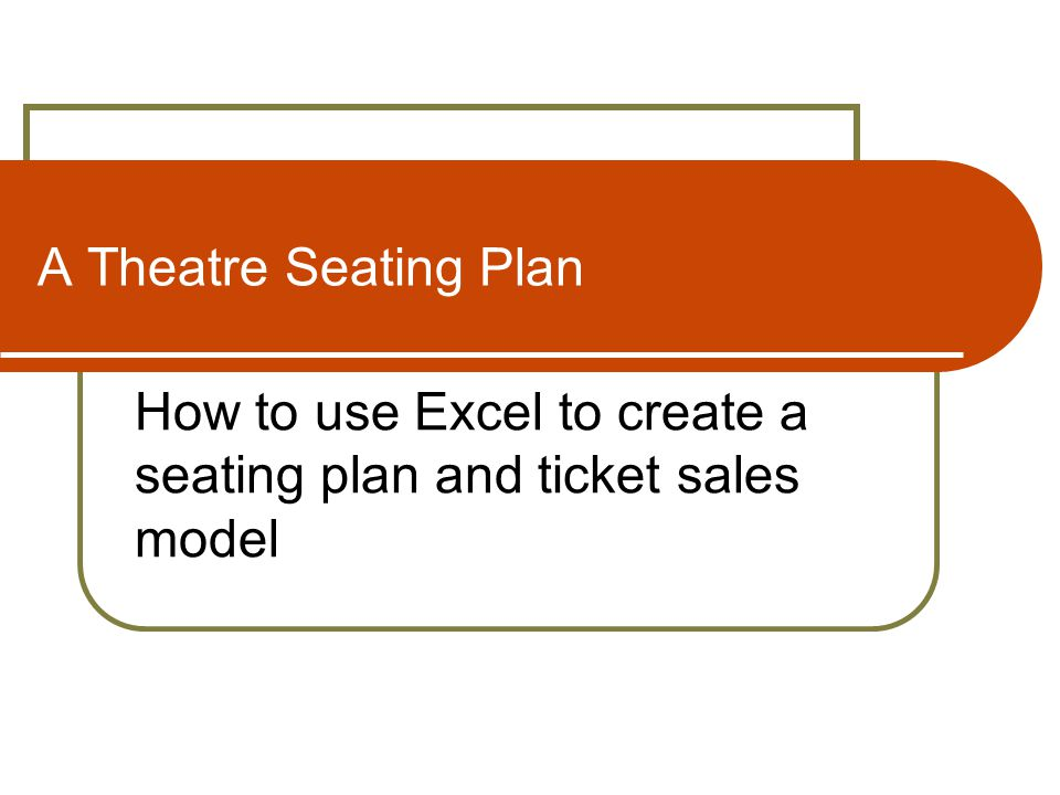 How to use Excel to create a seating plan and ticket sales model