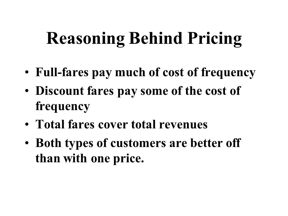 Reasoning Behind Pricing