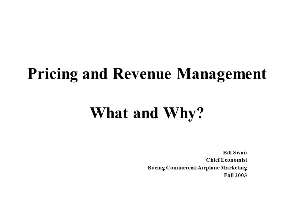 Pricing and Revenue Management What and Why