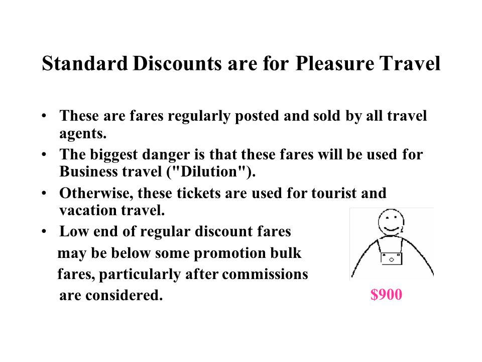 Standard Discounts are for Pleasure Travel
