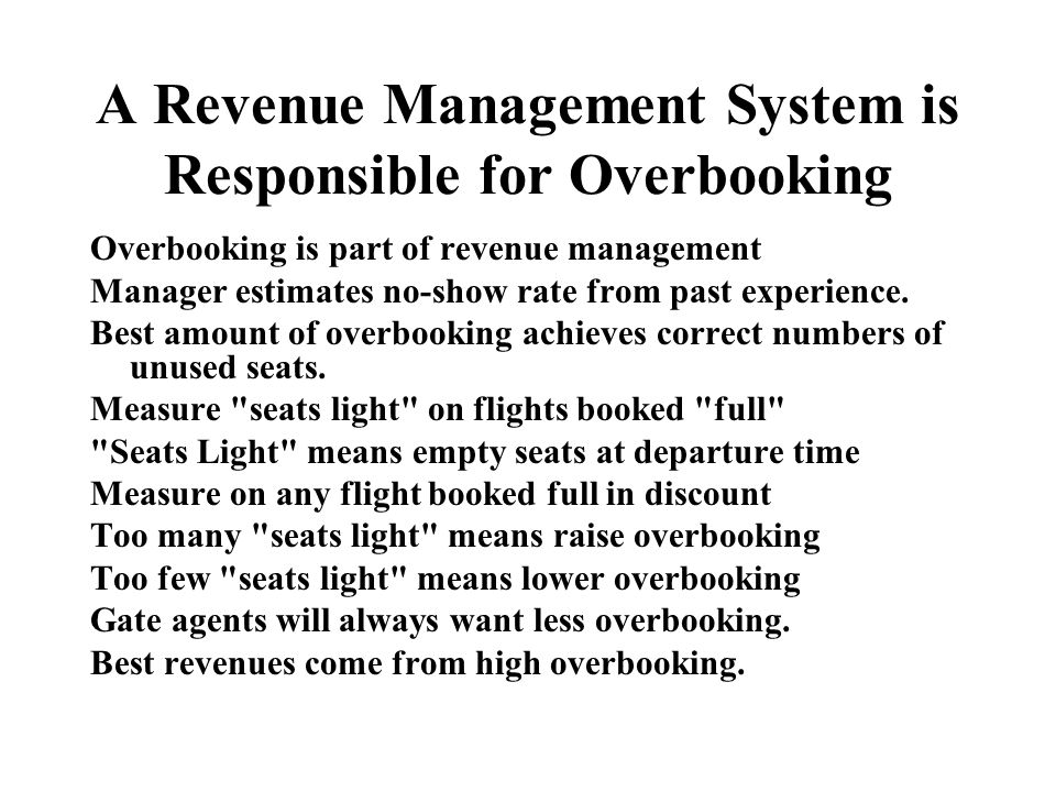 A Revenue Management System is Responsible for Overbooking