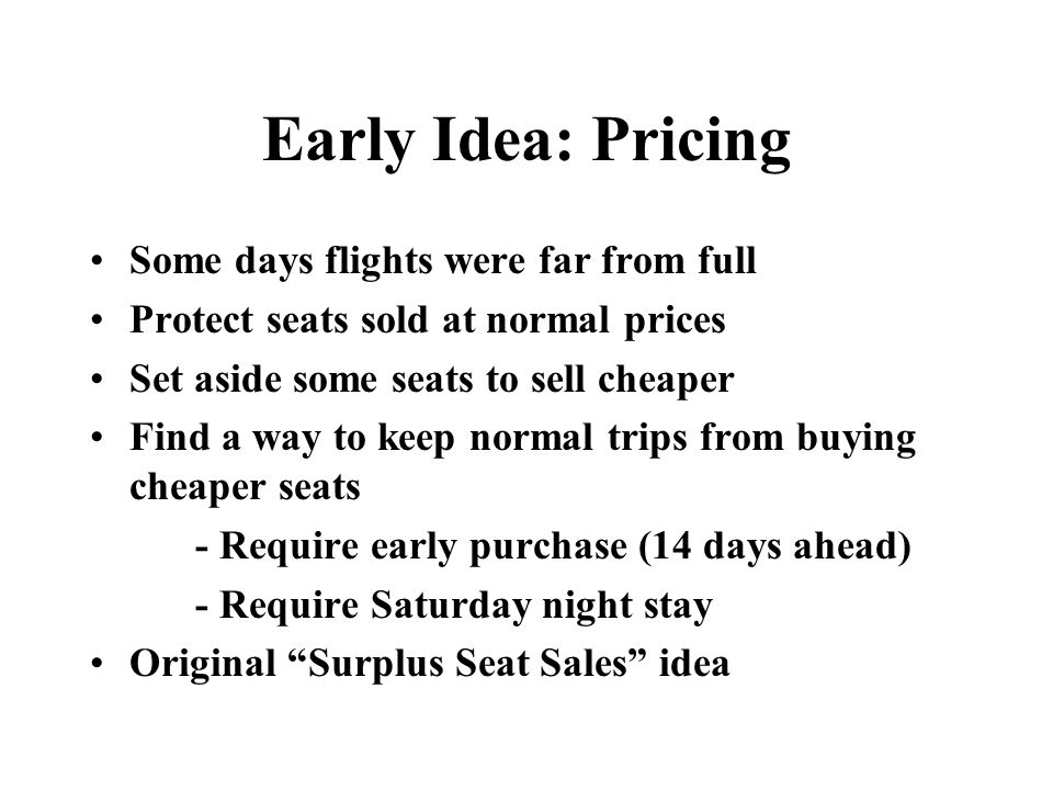 Early Idea: Pricing Some days flights were far from full