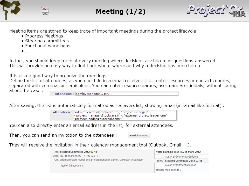 Meeting (1/2) Meeting items are stored to keep trace of important meetings during the project lifecycle :