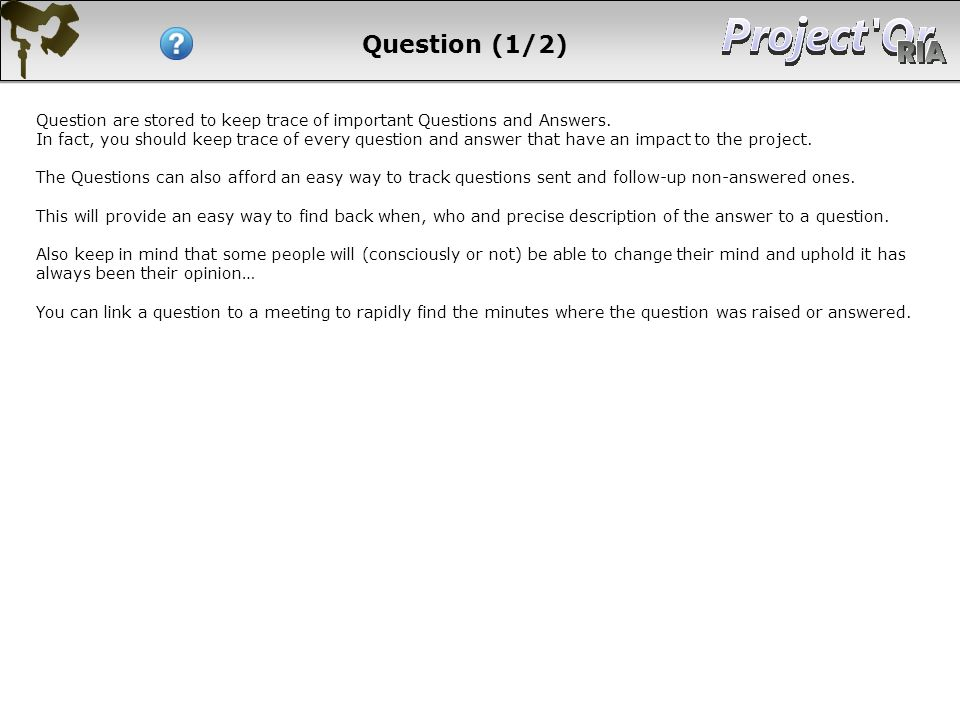 Question (1/2) Question are stored to keep trace of important Questions and Answers.