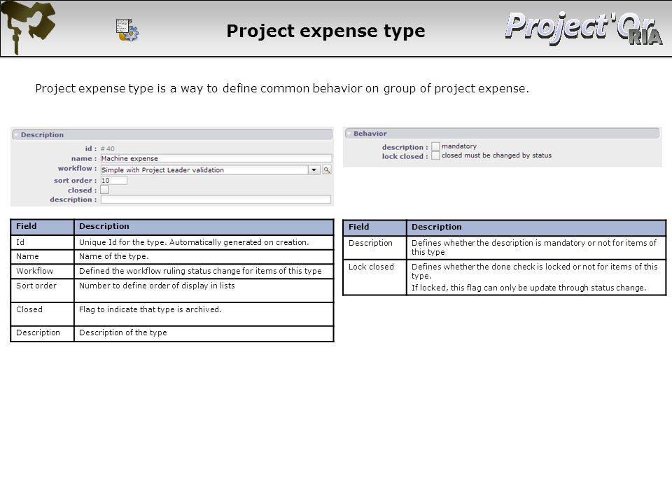 Project expense type Project expense type is a way to define common behavior on group of project expense.