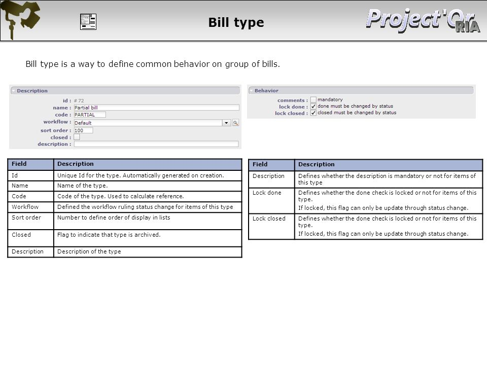 Bill type Bill type is a way to define common behavior on group of bills. Field. Description. Id.
