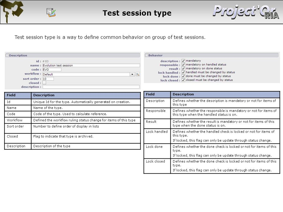 Test session type Test session type is a way to define common behavior on group of test sessions. Field.