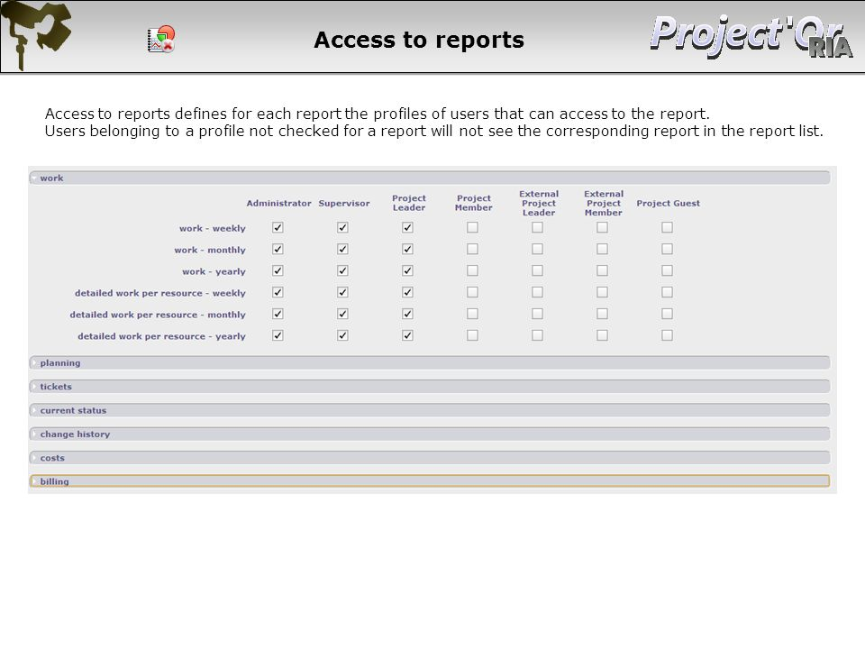 Access to reports Access to reports defines for each report the profiles of users that can access to the report.