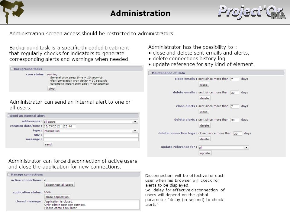 Administration Administration screen access should be restricted to administrators.