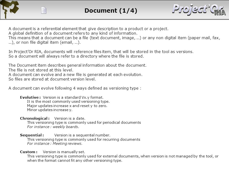 Document (1/4) A document is a referential element that give description to a product or a project.