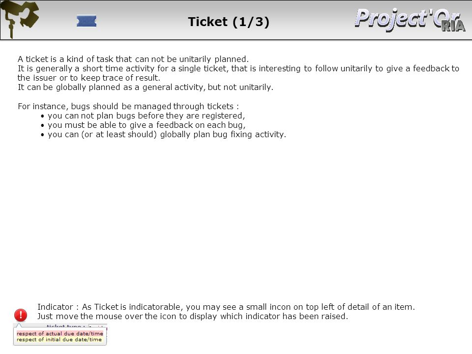 Ticket (1/3) A ticket is a kind of task that can not be unitarily planned.