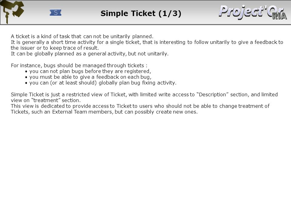 Simple Ticket (1/3) A ticket is a kind of task that can not be unitarily planned.