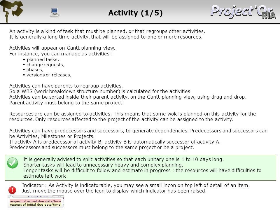 Activity (1/5) An activity is a kind of task that must be planned, or that regroups other activities.