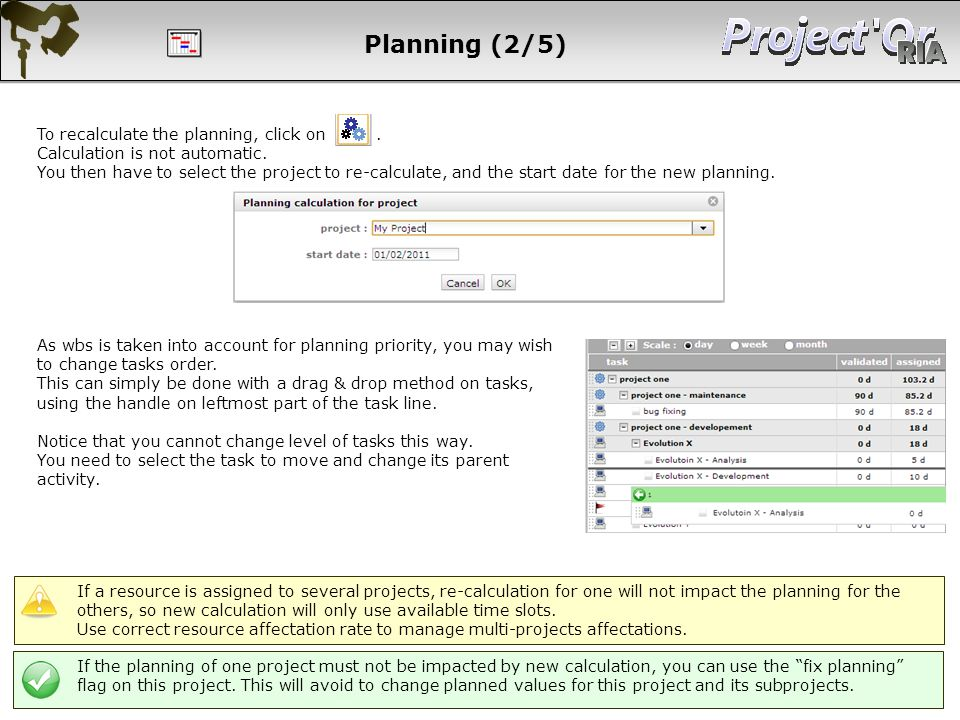Planning (2/5) To recalculate the planning, click on .